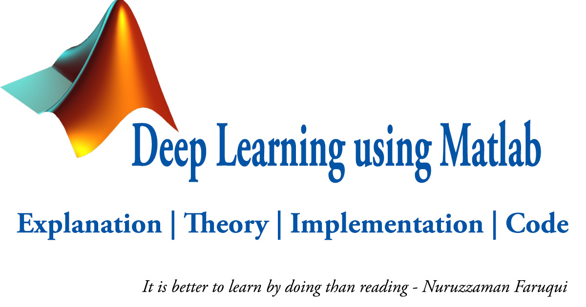 Deep Learning using MATLAB - Nuruzzaman Faruqui