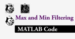 Max and Min Filtering in Image Processing using Matlab